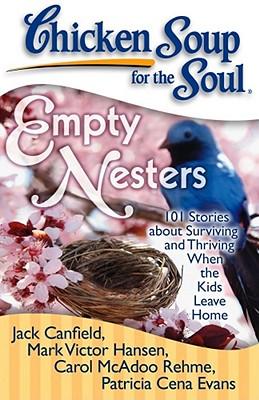 Empty Nesters By Canfield, Jack/ Hansen, Mark Victor/ Rehme, Carol Mcadoo/ Evans, Patricia Cena